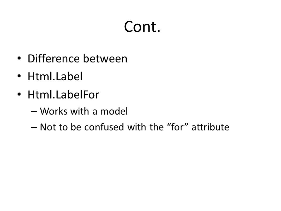 Cont. Difference between Html.Label Html.LabelFor Works with a model