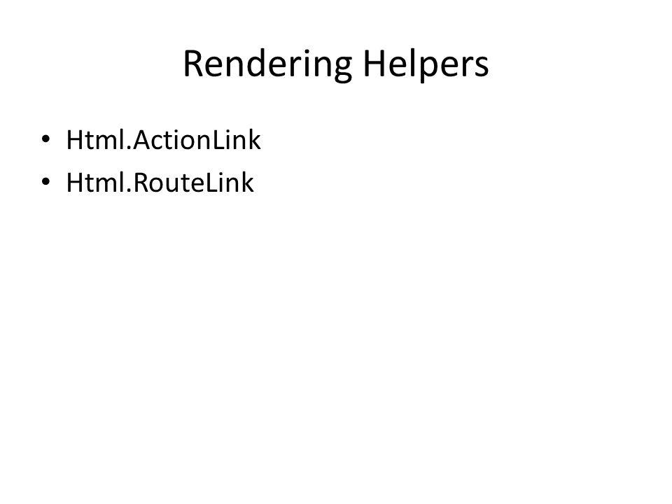 Rendering Helpers Html.ActionLink Html.RouteLink