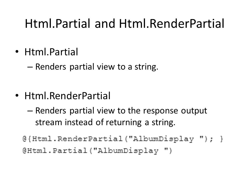 Html.Partial and Html.RenderPartial