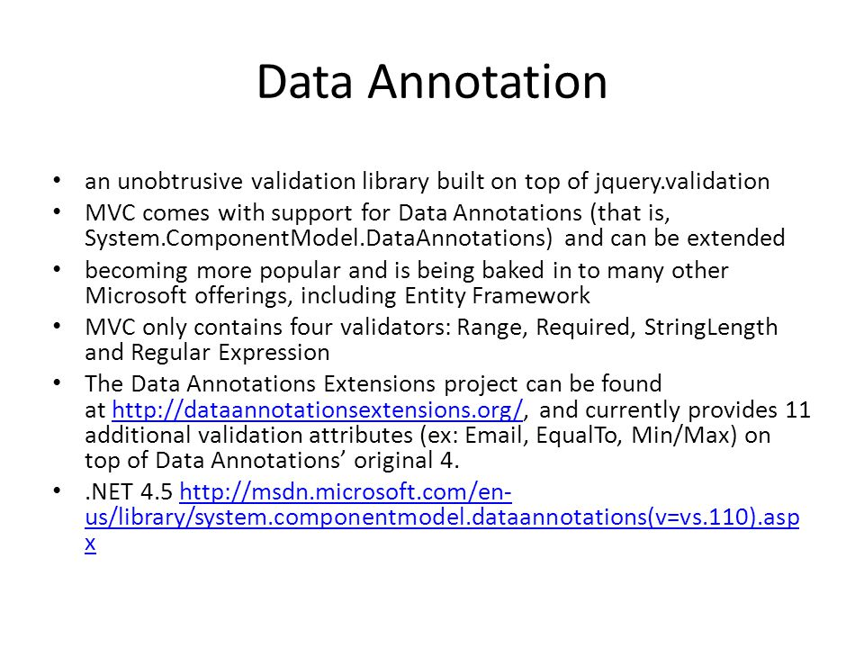 Data Annotation an unobtrusive validation library built on top of jquery.validation.