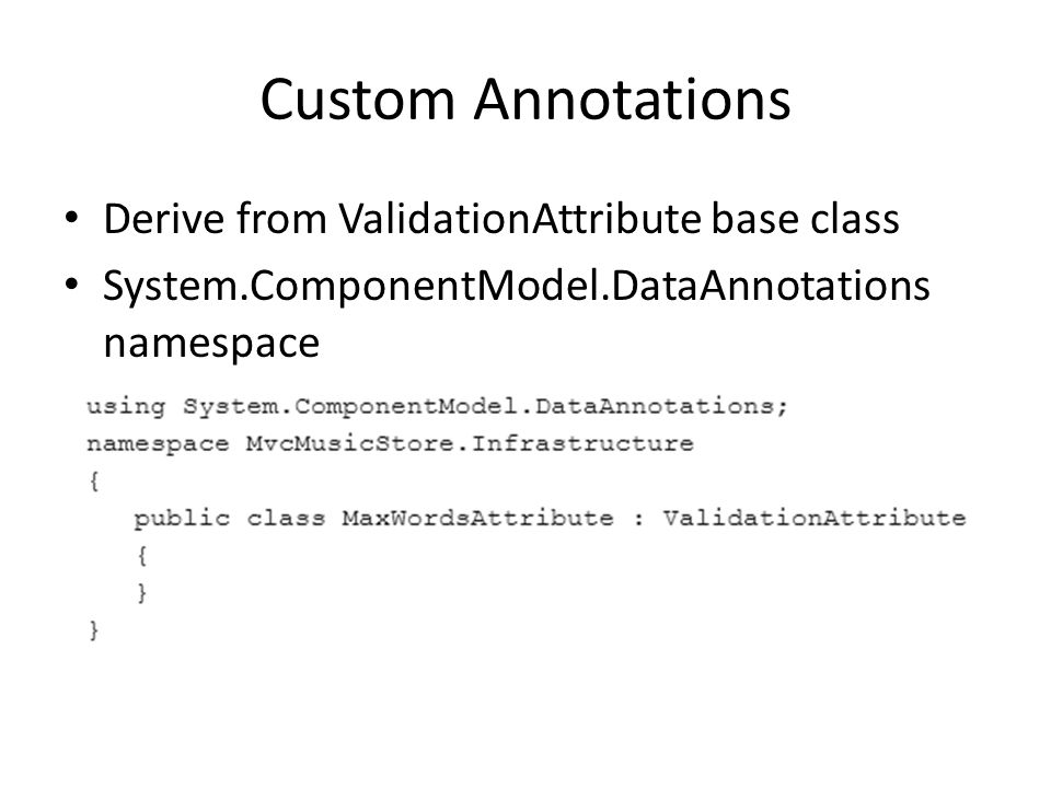 Custom Annotations Derive from ValidationAttribute base class