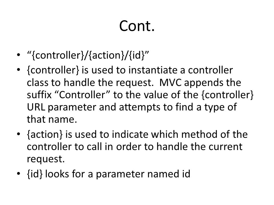 Cont. {controller}/{action}/{id}