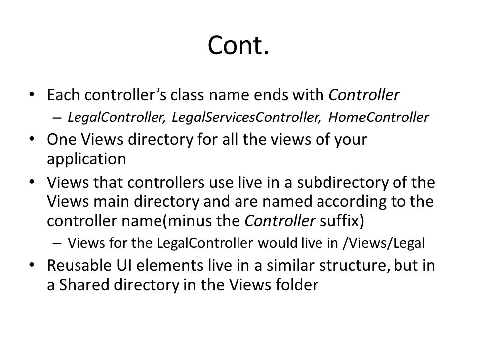 Cont. Each controller's class name ends with Controller