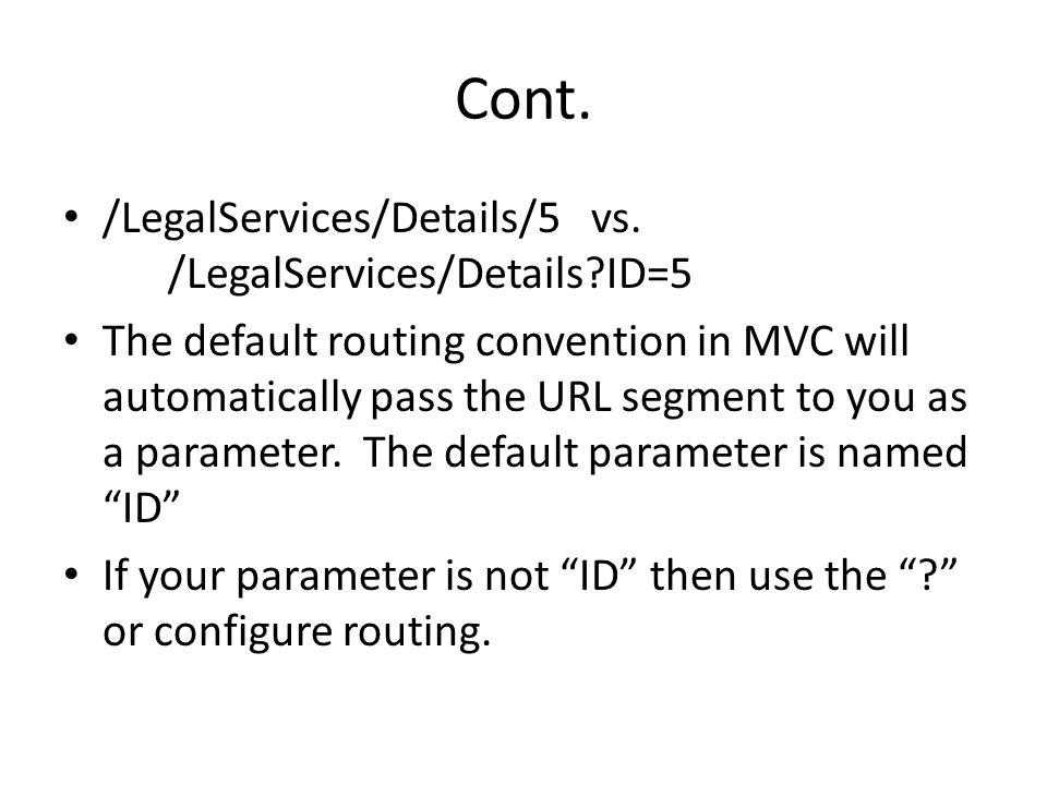 Cont. /LegalServices/Details/5 vs. /LegalServices/Details ID=5