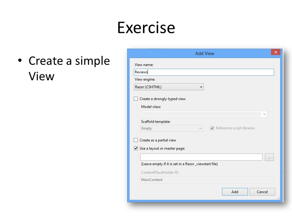 Exercise Create a simple View