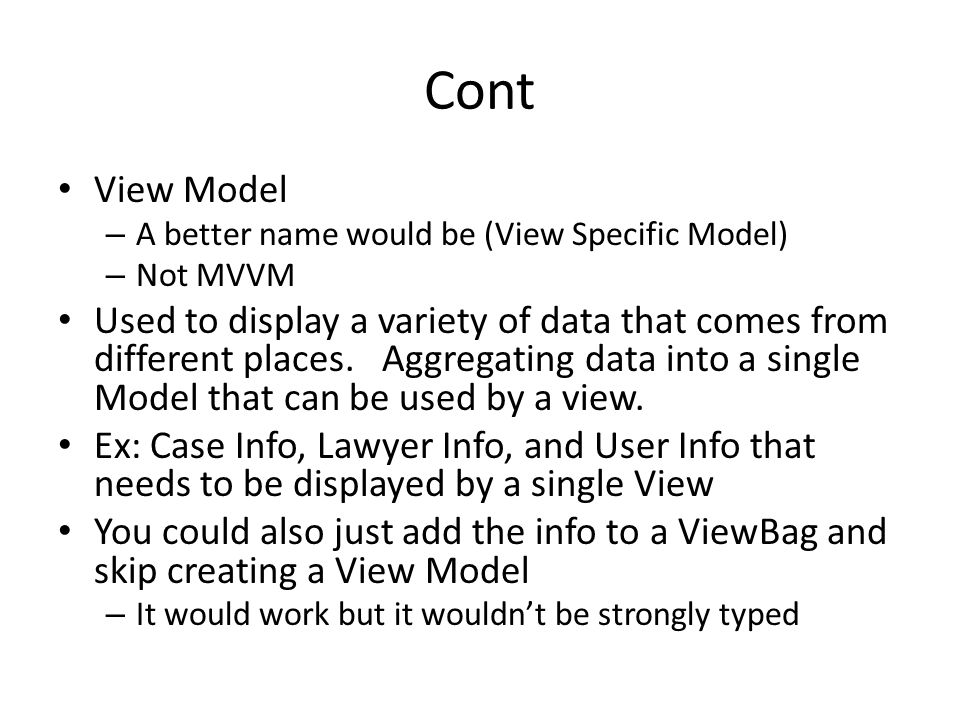 Cont View Model. A better name would be (View Specific Model) Not MVVM.