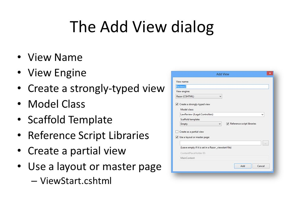 The Add View dialog View Name View Engine Create a strongly-typed view