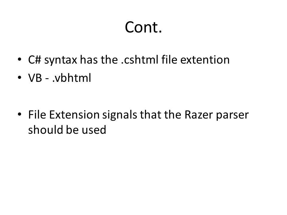 Cont. C# syntax has the .cshtml file extention VB - .vbhtml