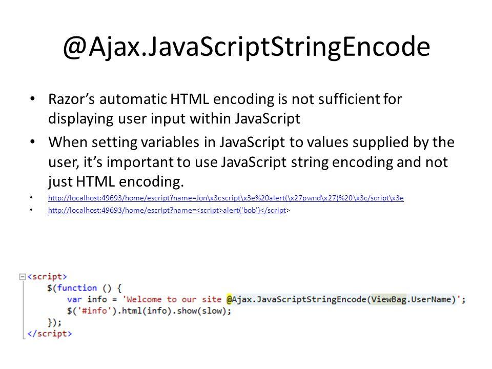 @Ajax.JavaScriptStringEncode