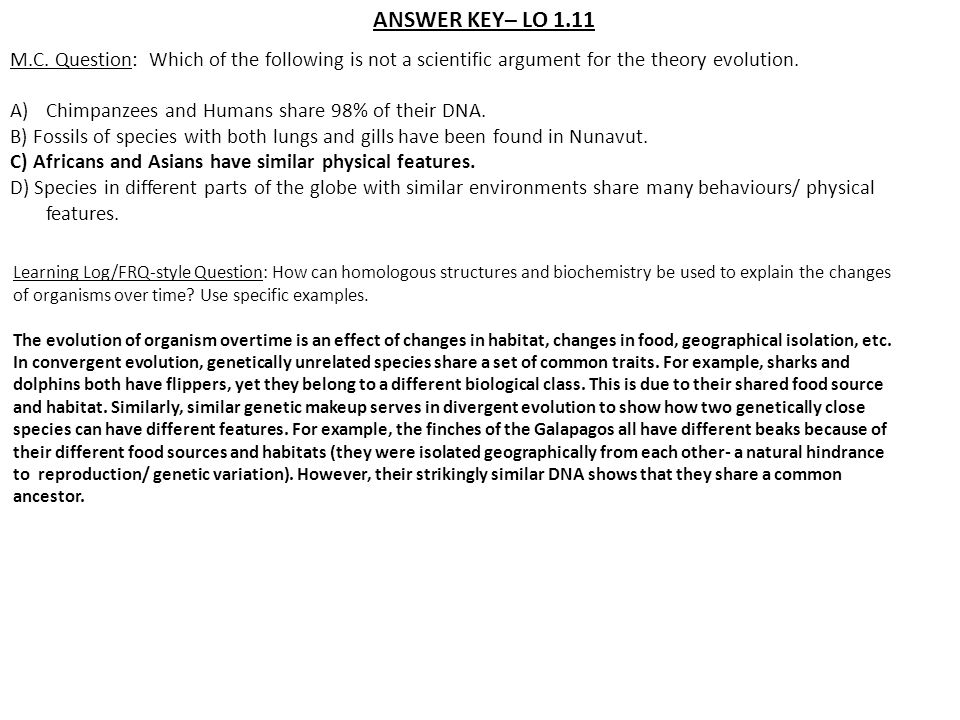 ANSWER KEY– LO 1.11 M.C. Question: Which of the following is not a scientific argument for the theory evolution.