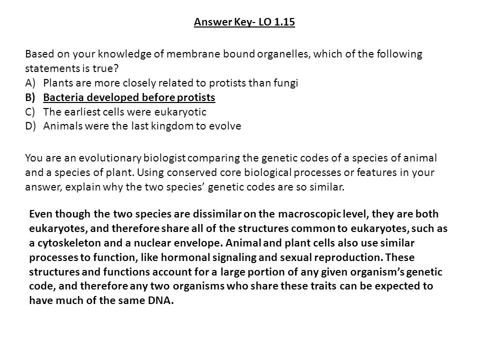 Answer Key- LO 1.15 Based on your knowledge of membrane bound organelles, which of the following statements is true