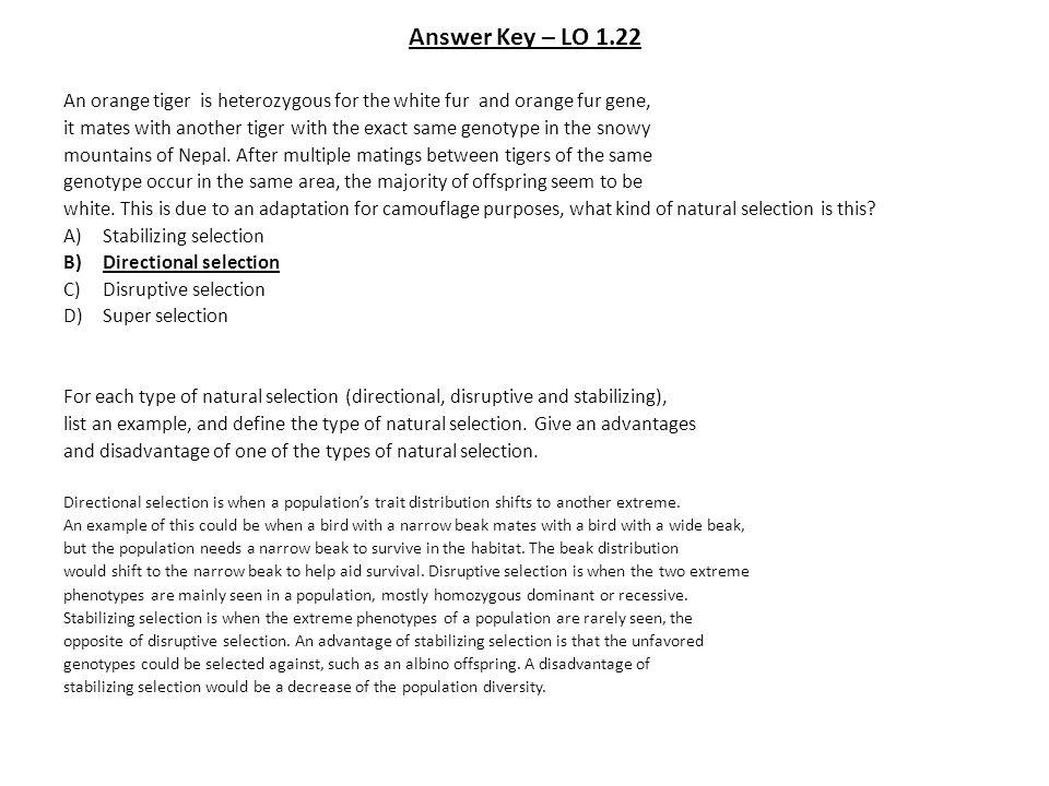 Answer Key – LO 1.22 An orange tiger is heterozygous for the white fur and orange fur gene,