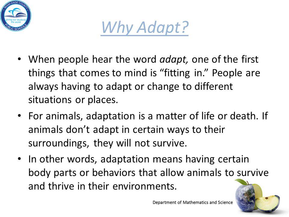 Why Adapt