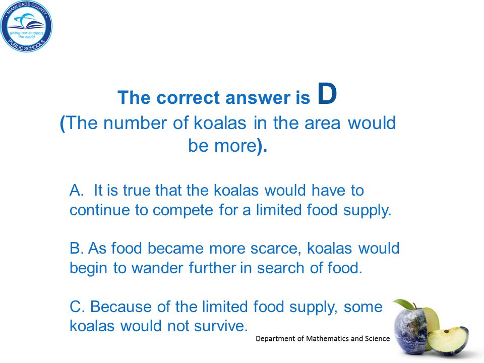 (The number of koalas in the area would be more).