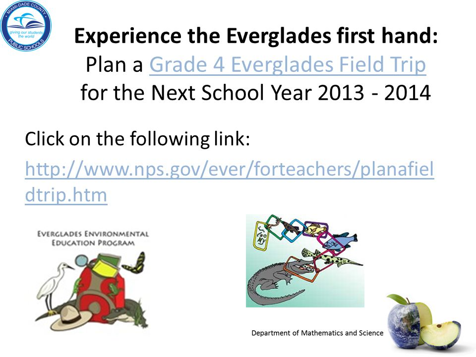 Experience the Everglades first hand: Plan a Grade 4 Everglades Field Trip for the Next School Year 2013 - 2014