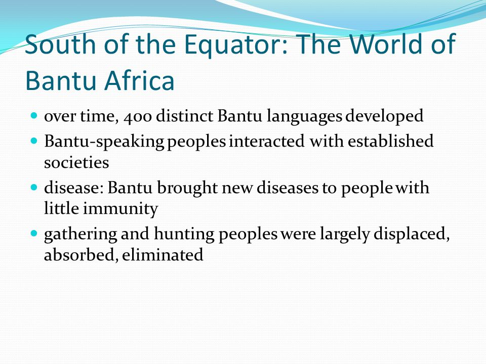 South of the Equator: The World of Bantu Africa