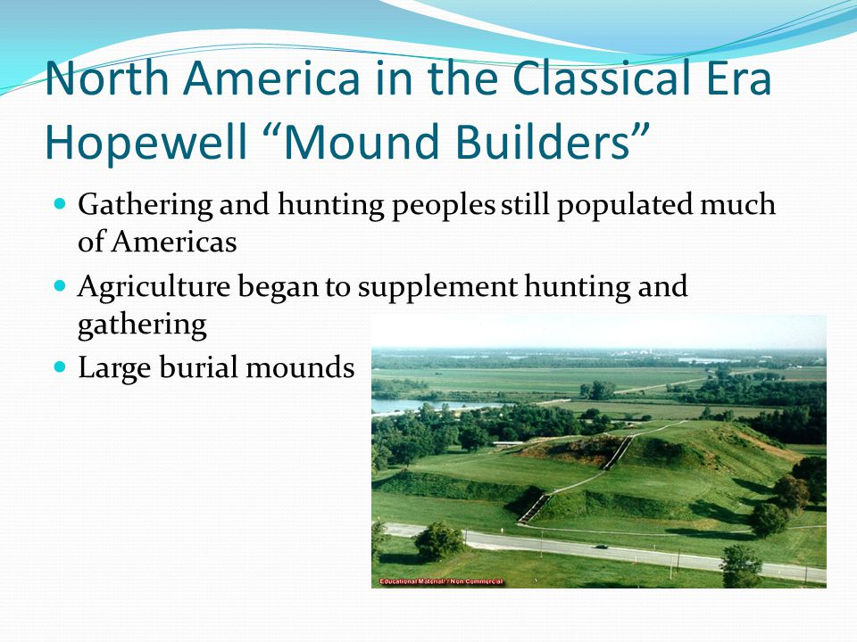 North America in the Classical Era Hopewell Mound Builders