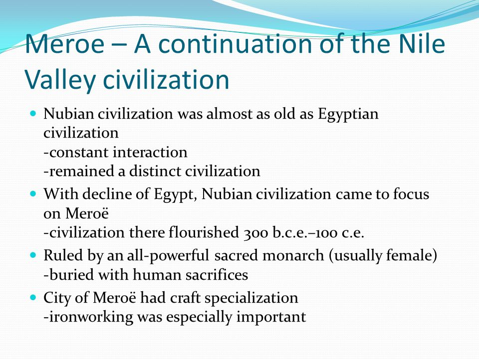 Meroe – A continuation of the Nile Valley civilization