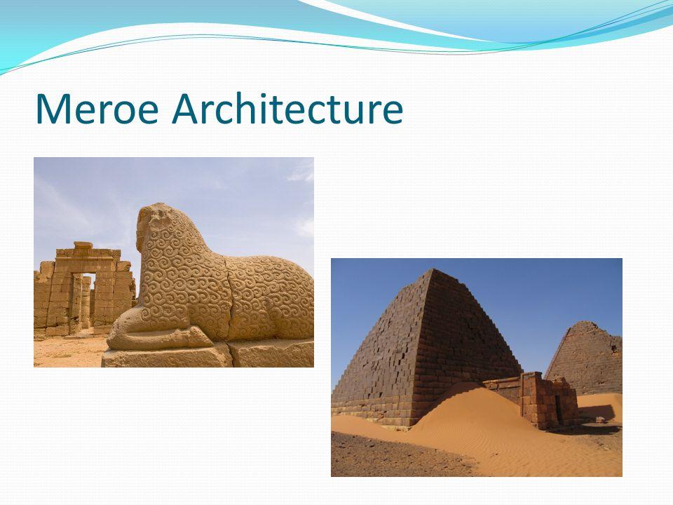 Meroe Architecture