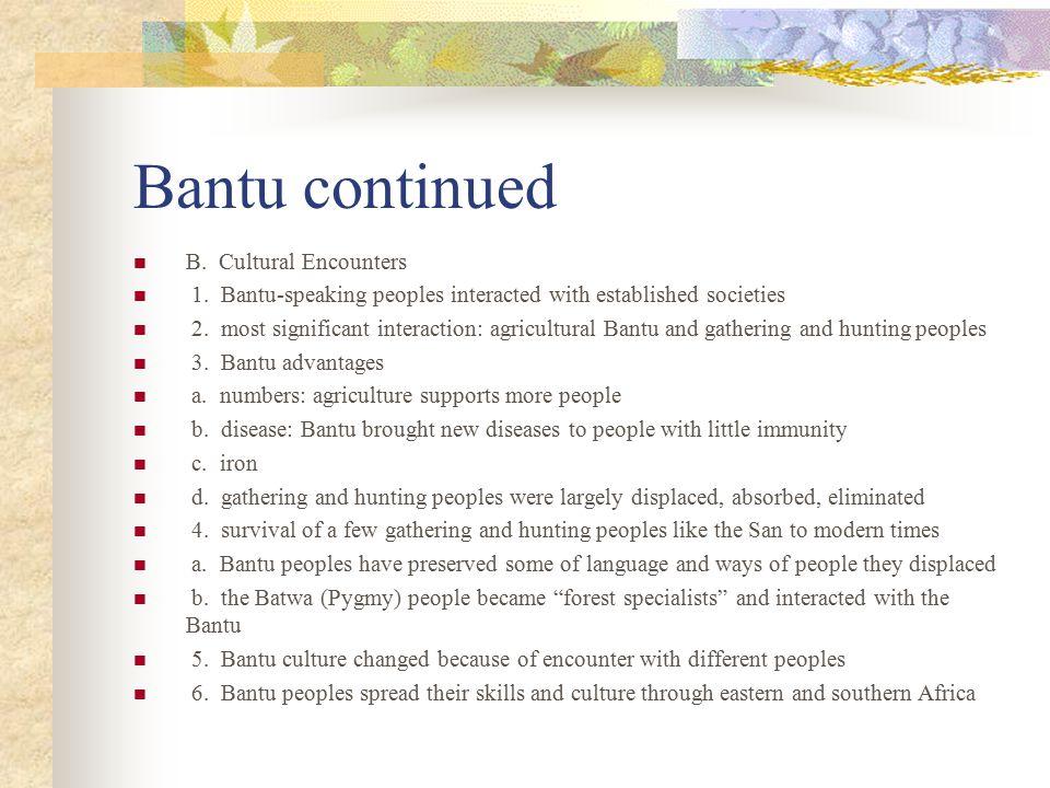 Bantu continued B. Cultural Encounters