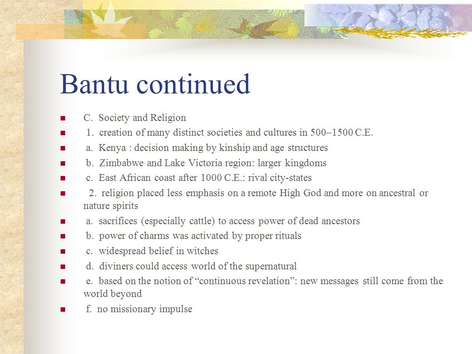 Bantu continued C. Society and Religion