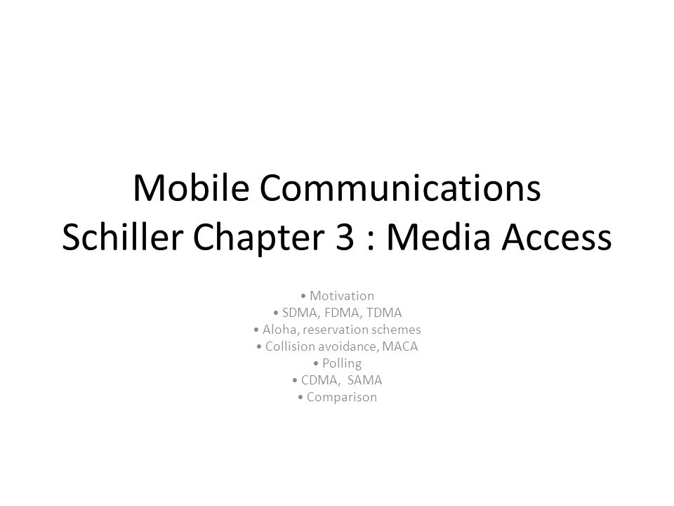 Mobile Communications Schiller Chapter 3 : Media Access