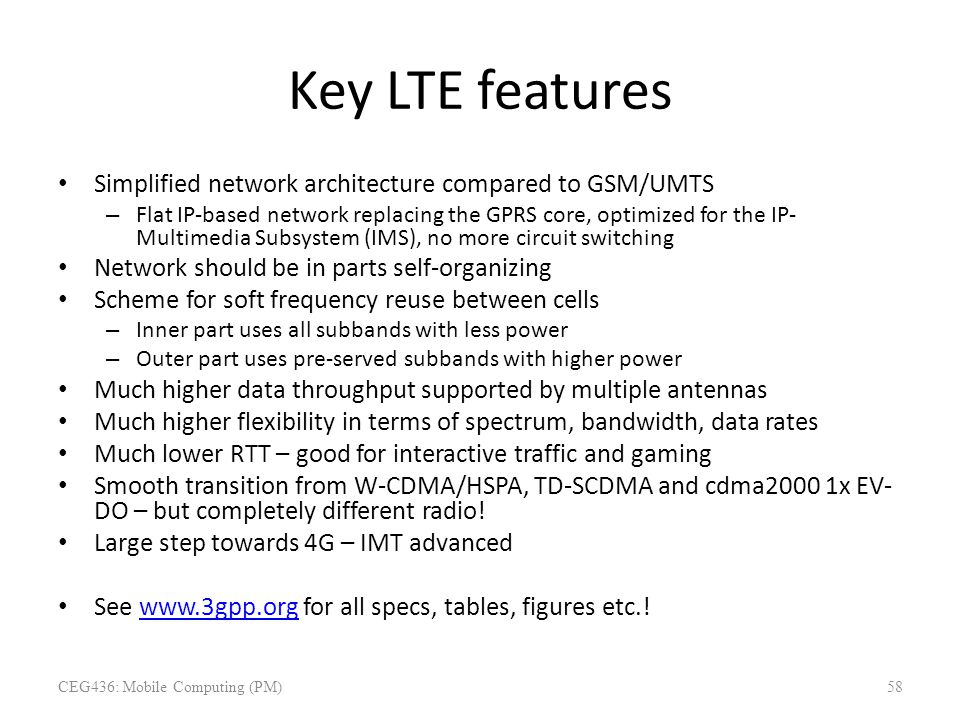 Key LTE features Simplified network architecture compared to GSM/UMTS