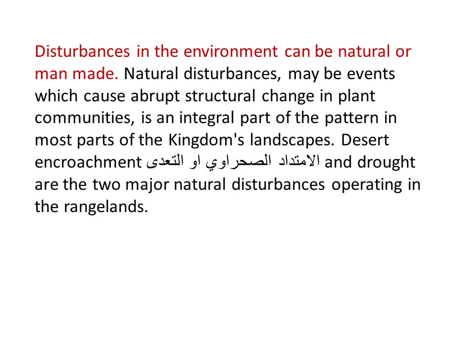 Disturbances in the environment can be natural or man made