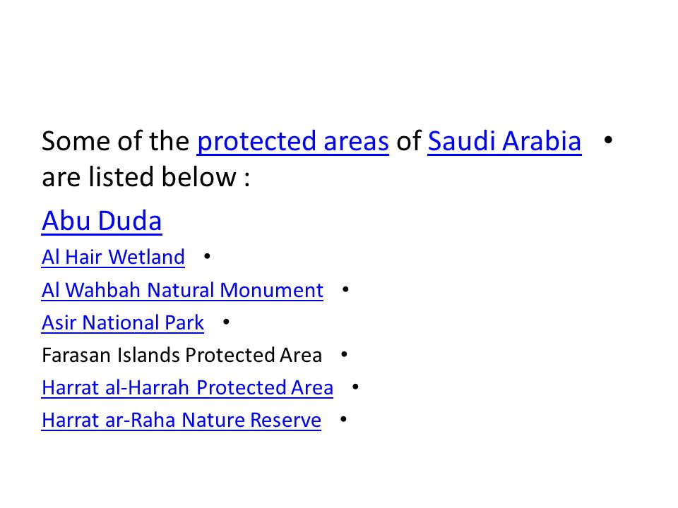 Some of the protected areas of Saudi Arabia are listed below :