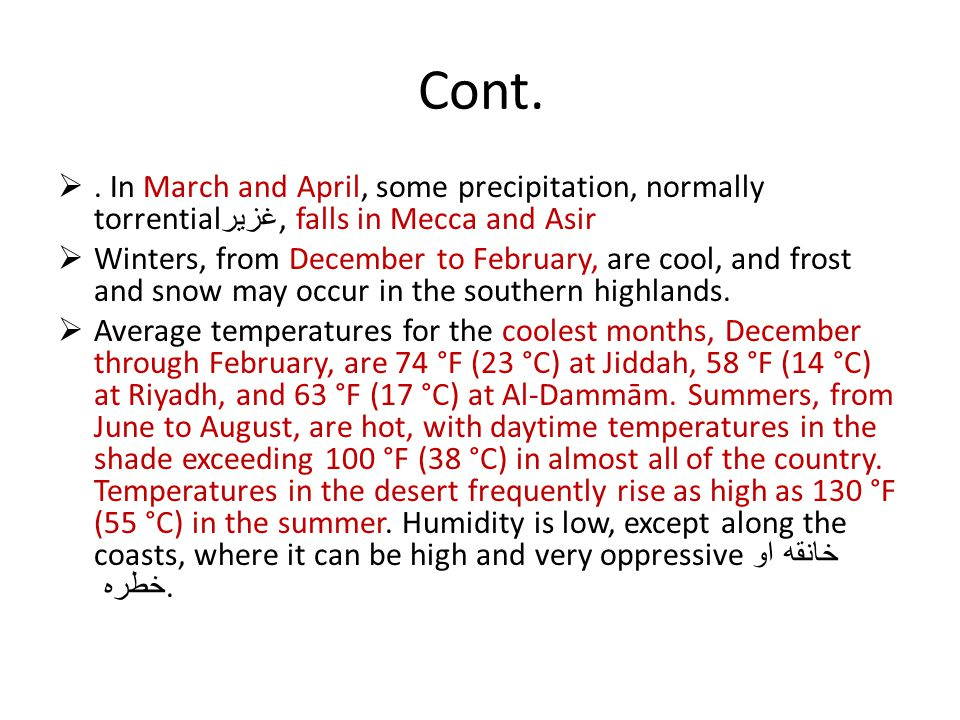 Cont. . In March and April, some precipitation, normally torrentialغزير, falls in Mecca and Asir.