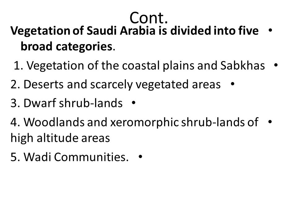 Cont. Vegetation of Saudi Arabia is divided into five broad categories. 1. Vegetation of the coastal plains and Sabkhas.
