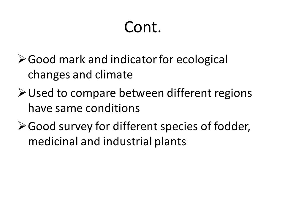 Cont. Good mark and indicator for ecological changes and climate