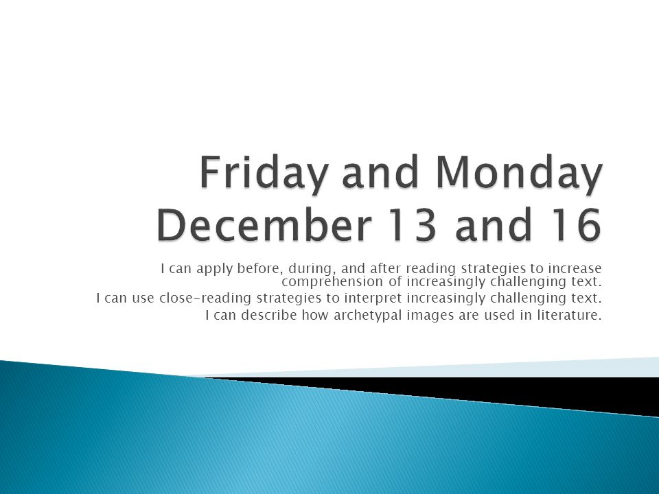 Friday and Monday December 13 and 16
