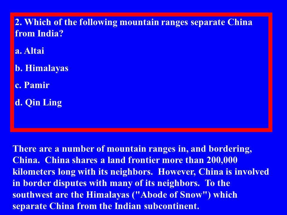 2. Which of the following mountain ranges separate China from India