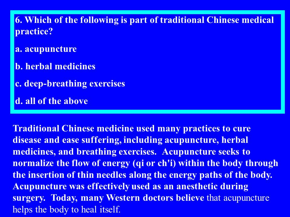 6. Which of the following is part of traditional Chinese medical practice