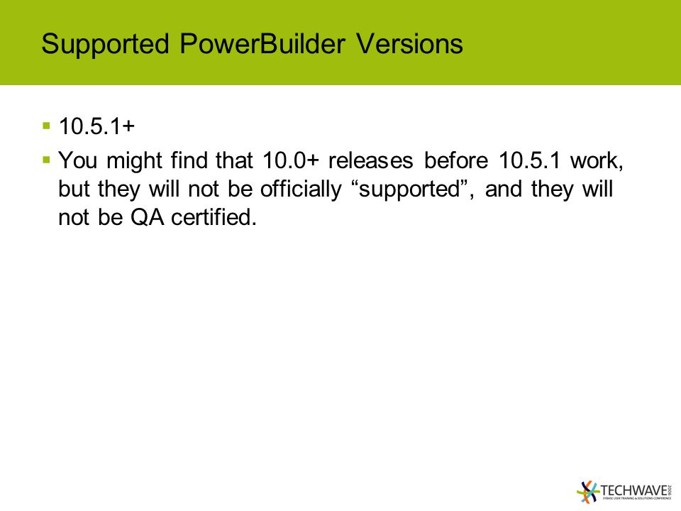 Supported PowerBuilder Versions