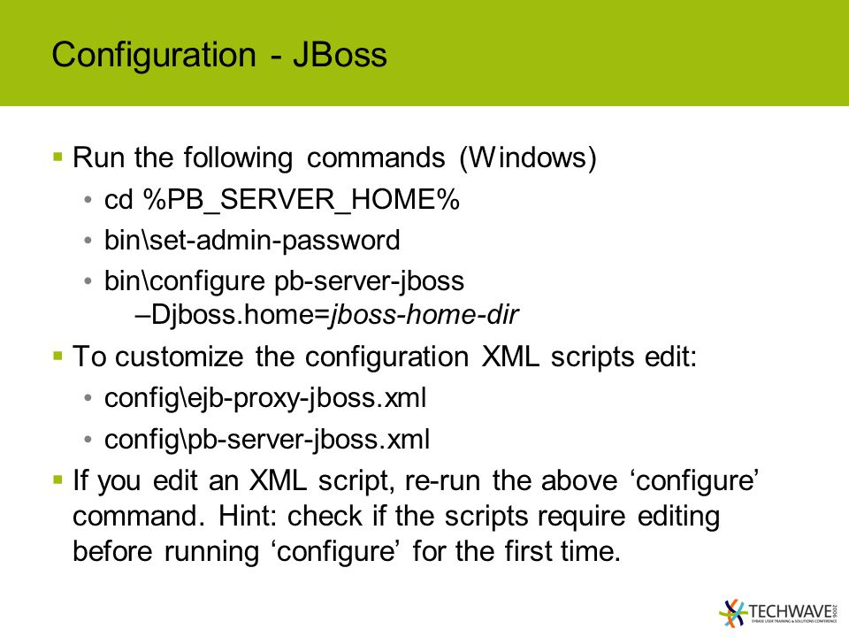 Configuration - JBoss Run the following commands (Windows)