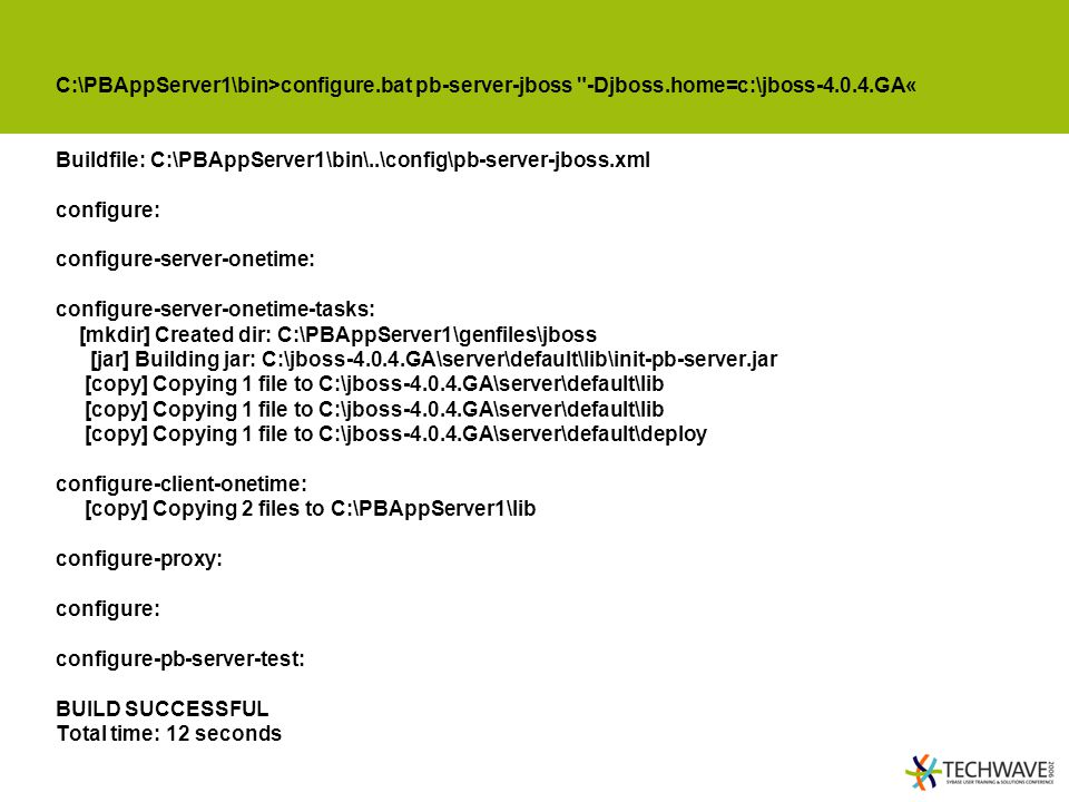 C:\PBAppServer1\bin>configure. bat pb-server-jboss -Djboss