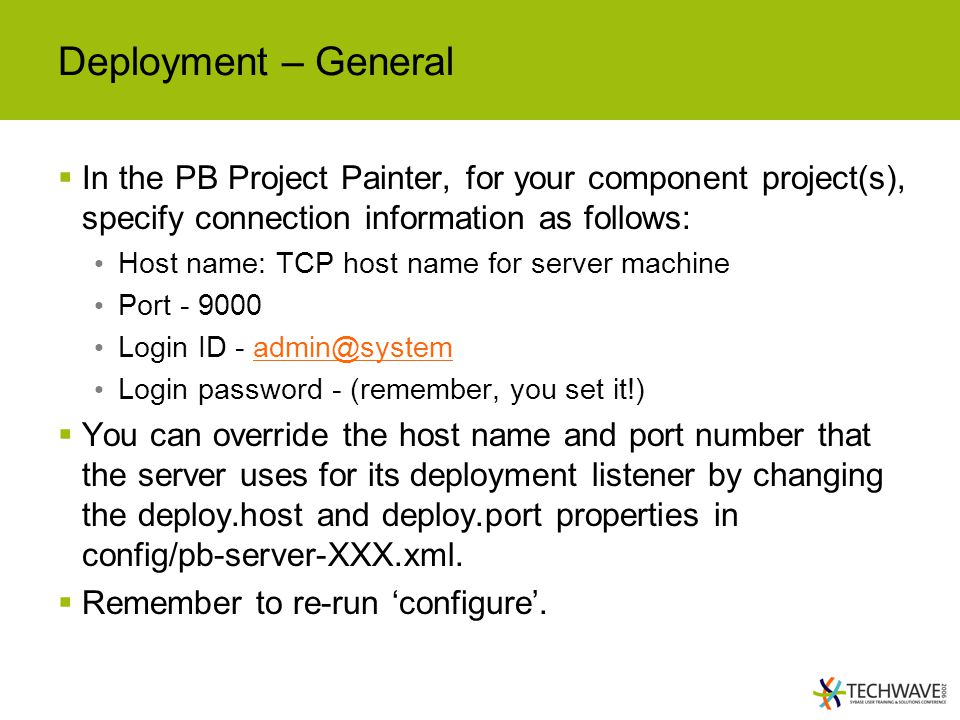 Deployment – General In the PB Project Painter, for your component project(s), specify connection information as follows: