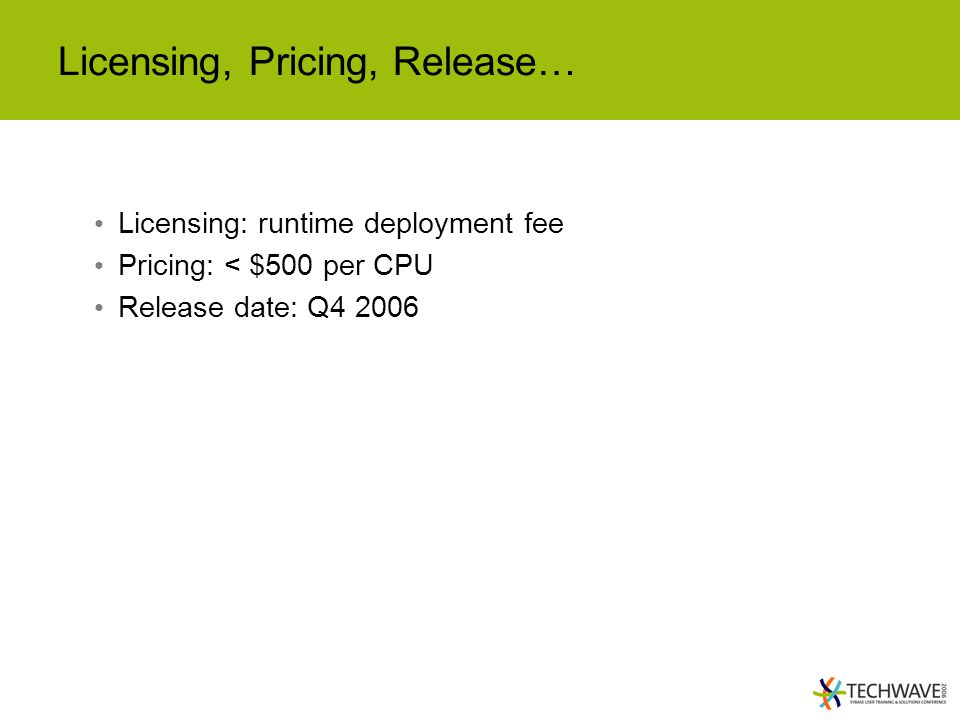 Licensing, Pricing, Release…