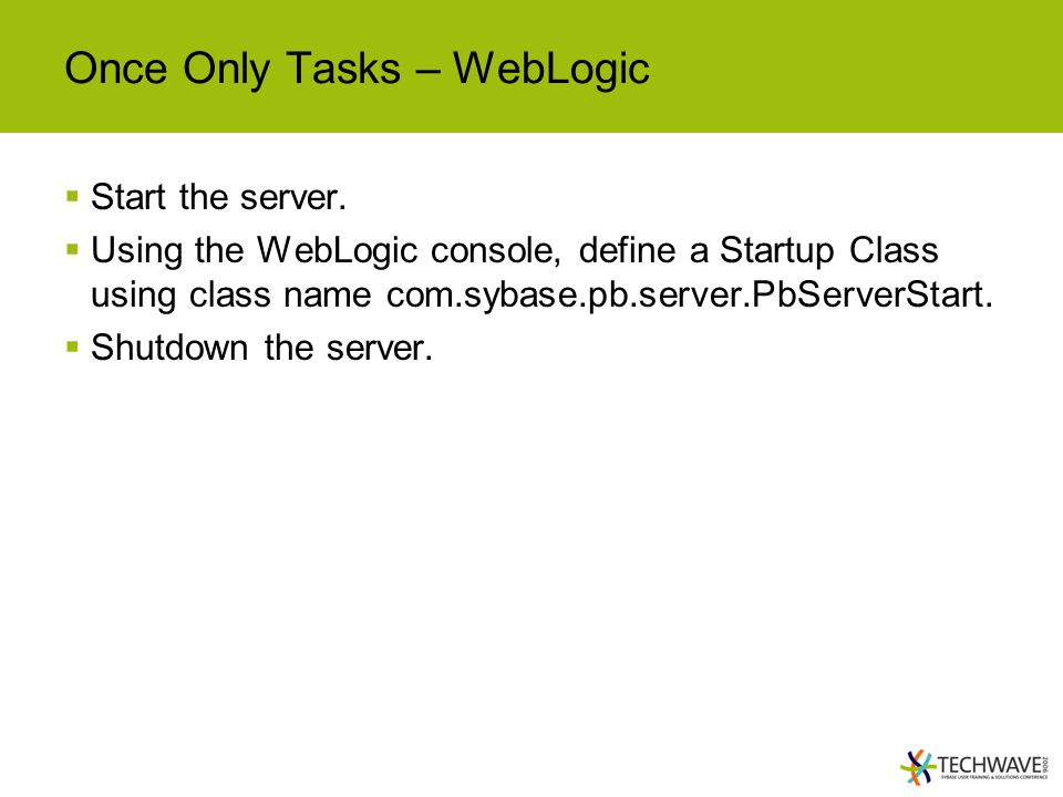 Once Only Tasks – WebLogic