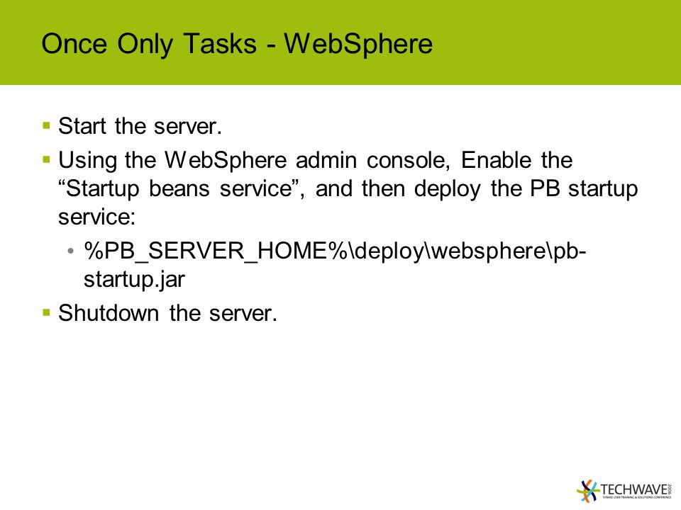 Once Only Tasks - WebSphere