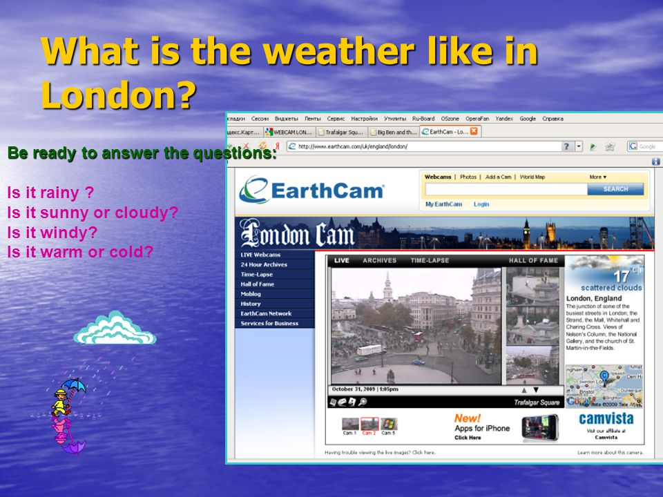 What is the weather like in London