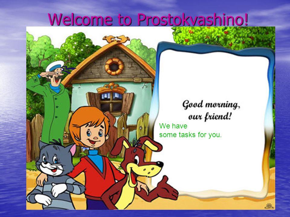 Welcome to Prostokvashino!
