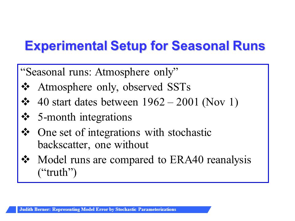 Experimental Setup for Seasonal Runs