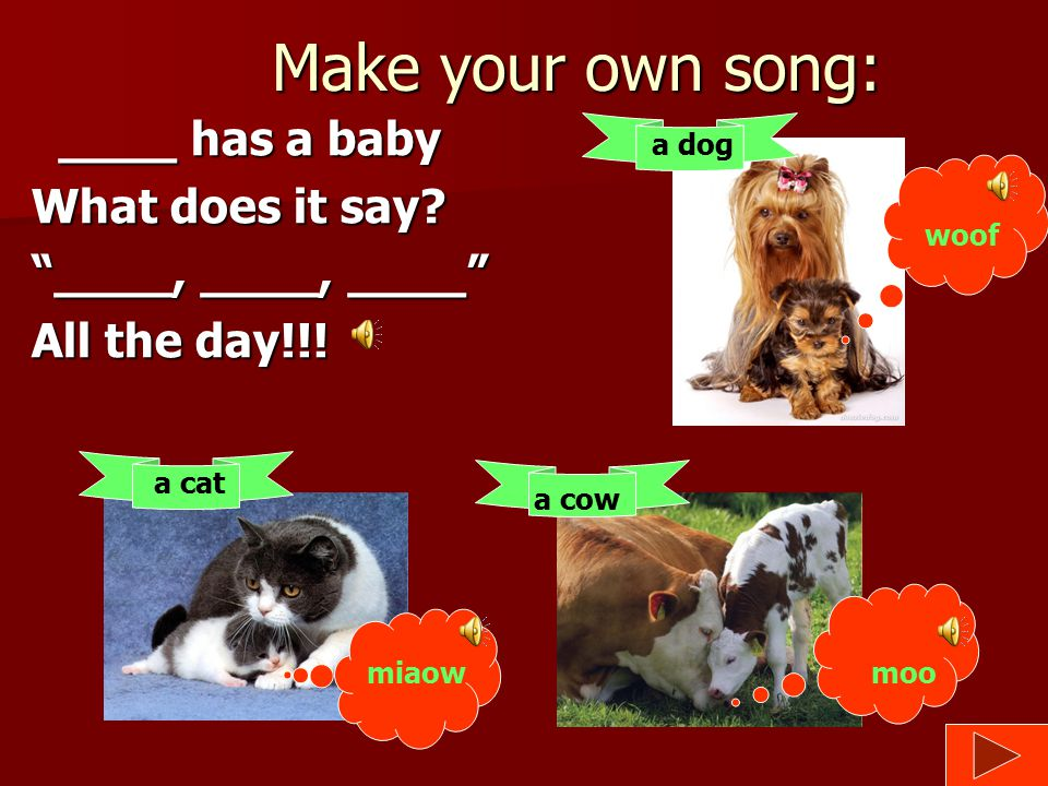 Make your own song: ____ has a baby What does it say