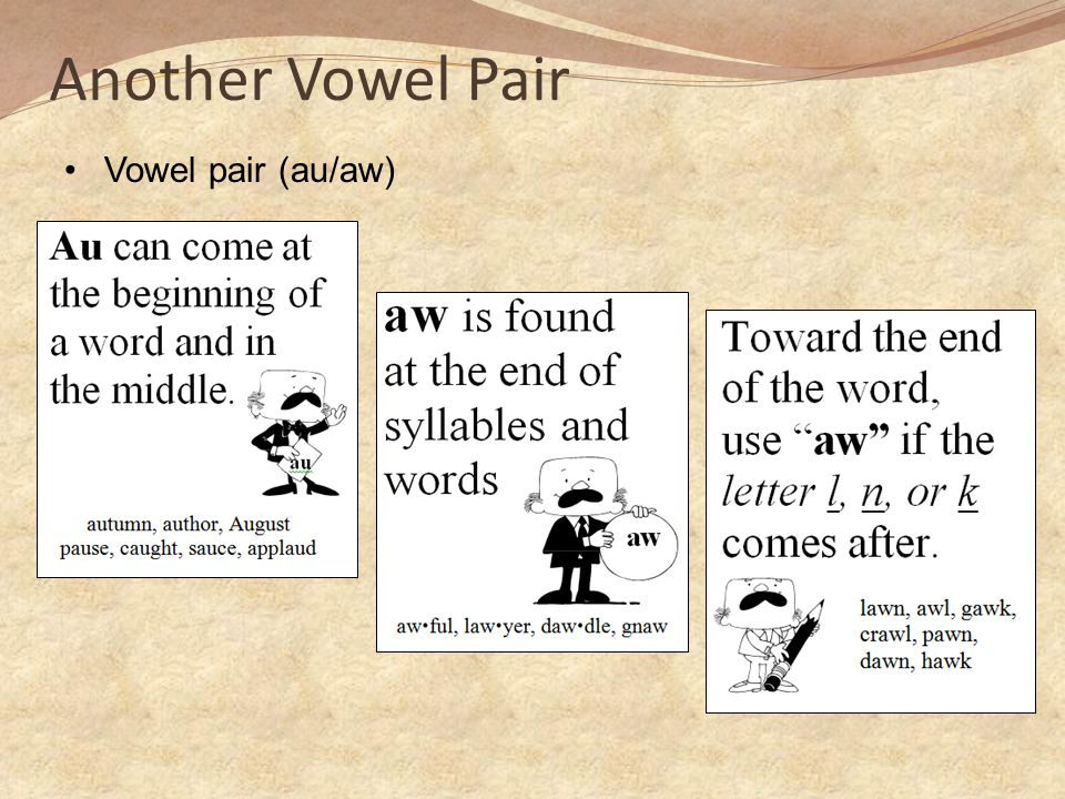 Another Vowel Pair Vowel pair (au/aw)