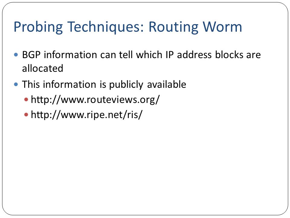 Probing Techniques: Routing Worm