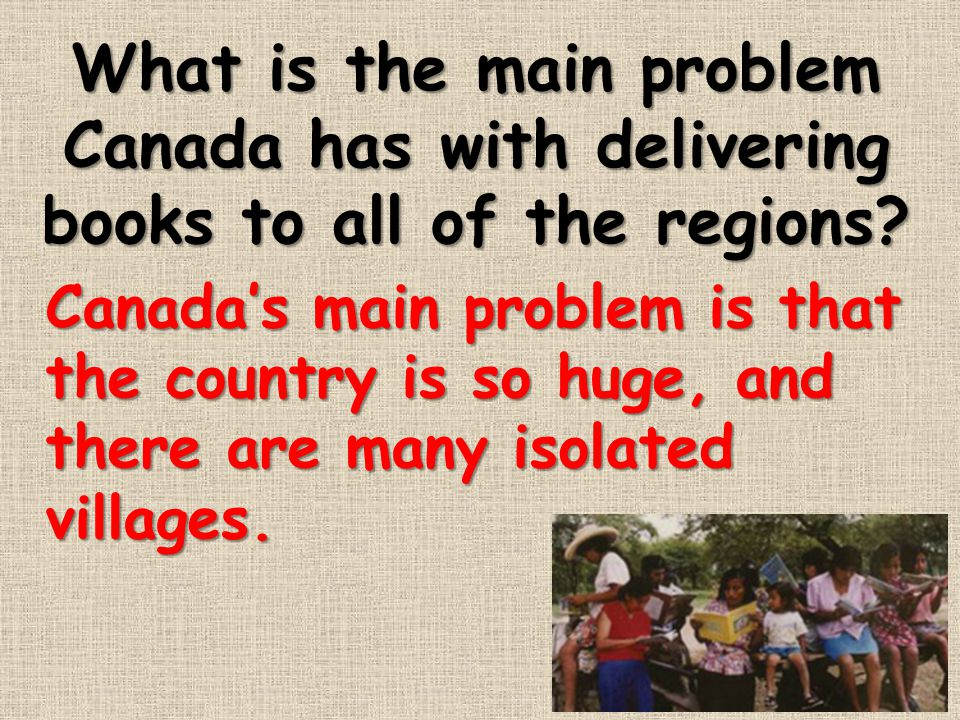 What is the main problem Canada has with delivering books to all of the regions