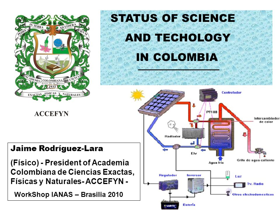 STATUS OF SCIENCE AND TECHOLOGY IN COLOMBIA Jaime Rodríguez-Lara
